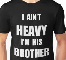 Heavy Brother Unisex T-Shirt
