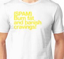(Spam) Burn fat! (Yellow type) Unisex T-Shirt