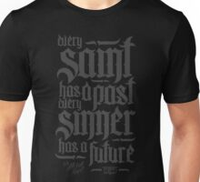 Every Saint Has A Past Every Sinner Has A Future Unisex T-Shirt