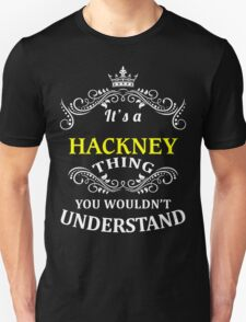 HACKNEY It's thing you wouldn't understand !! - T Shirt, Hoodie, Hoodies, Year, Birthday T-Shirt
