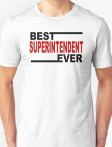 Best Superintendent Ever T-Shirt
