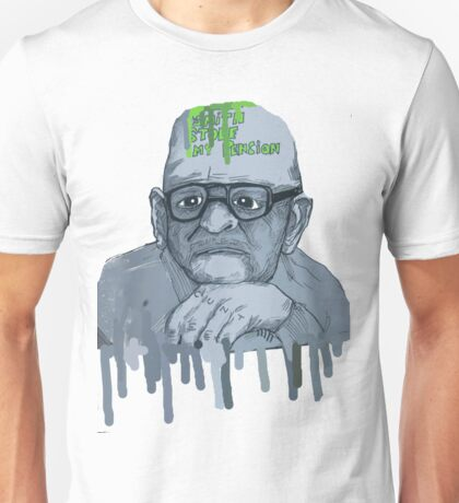 Grandads got yer pension Unisex T-Shirt