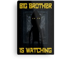 """Big Brother"" Metal Print"
