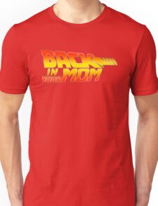 Back in your Mom Unisex T-Shirt