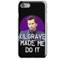 Kilgrave made me do it Jessica Jones David Tennant iPhone Case/Skin