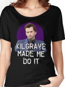 Kilgrave made me do it Jessica Jones David Tennant Women's Relaxed Fit T-Shirt
