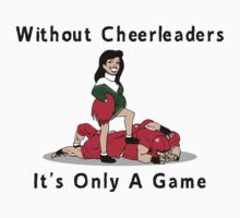"Cheerleading ""Without Cheerleaders It's Only A Game"" by SportsT-Shirts"