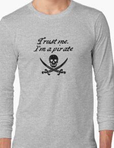 Trust me I'm a pirate Long Sleeve T-Shirt