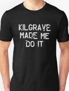 Kilgrave made me do it text Jessica Jones  T-Shirt