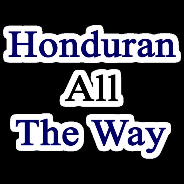 Honduran All The Way by supernova23