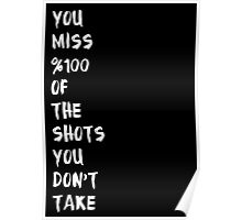 You Miss %100 Of The Shots You Don't Take Poster
