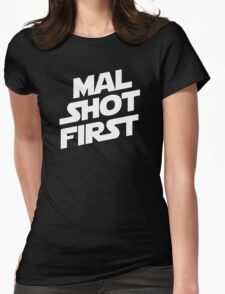 Mal Shot First Womens Fitted T-Shirt
