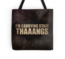 Carrying Stuff. Thaaangs Tote Bag