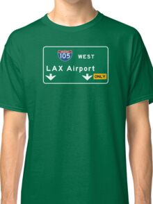 Los Angeles Airport LAX, Road Sign, California Classic T-Shirt