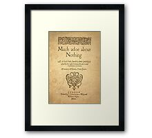 Shakespeare. Much adoe about nothing, 1600 Framed Print