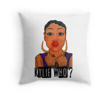 Kylie Who? Throw Pillow