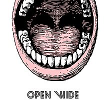 Open Wide & Say AAHH! by Anthony  Poynton