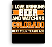 drink beer and watching Colorado Canvas Print