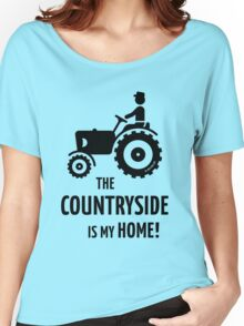 The Countryside Is My Home! (Farmer With Tractor) Women's Relaxed Fit T-Shirt