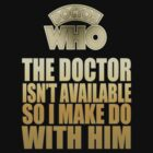 Doctor Who - Make Do Too by Coemlyn