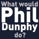 What Would Phil Dunphy Do? (white text) by TheMoultonator