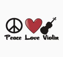 Peace, Love, Violin by shakeoutfitters