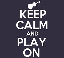 Keep Calm and Play On Violin Unisex T-Shirt