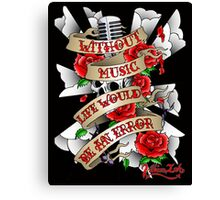 Without Music Canvas Print