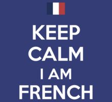 Keep Calm I'M FRENCH by aizo