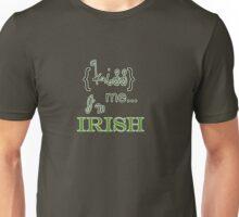 Saint Patrick's Day kiss me I'm Irish   Unisex T-Shirt
