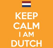 Keep Calm I'M Dutch by aizo