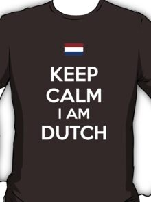 Keep Calm I'M Dutch T-Shirt