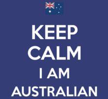 Keep Calm I'M Australian by aizo