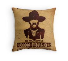 "Wanted Bufford ""Mad Dog"" Tannen Throw Pillow"