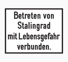 Don't Enter Stalingrad Sign, World War II, Russia Kids Tee