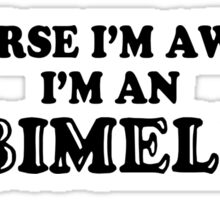 Of course I'm  Awesome, Im an ABIMELEC Sticker