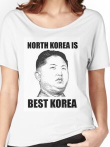 North Korea is Best Korea Women's Relaxed Fit T-Shirt