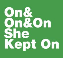 On & On & On She Kept On Kids Clothes