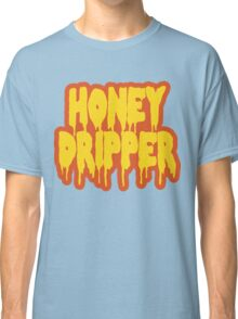 Honey Dripper Classic T-Shirt