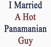 I Married A Hot Panamanian Guy by supernova23