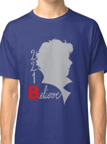 221B: Believe! Classic T-Shirt