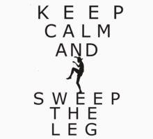 Keep calm and sweep the leg by wmoreau