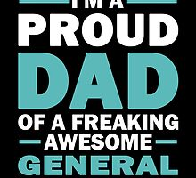 I'M A Proud Dad Of A Freaking Awesome General And Yes She Bought Me This by aestheticarts