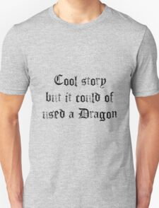 Cool Story! T-Shirt
