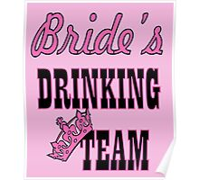 cute pink bachelorette party bride's drinking team Poster