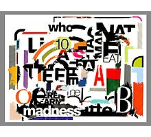 Madness Photographic Print