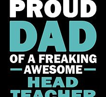 'M A Proud Dad Of A Freaking Awesome Head Teacher And Yes She Bought Me This by aestheticarts