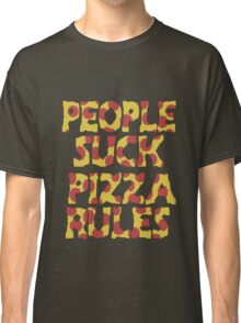People Suck Pizza Rules funny nerd geek geeky Classic T-Shirt