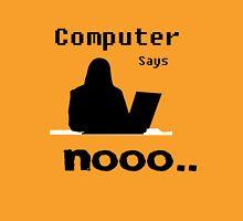 Computer Says Nooo Unisex T-Shirt