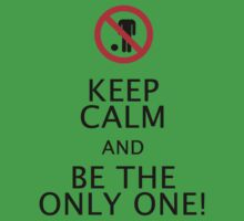 Keep Calm Highlander - be the only one by Coemlyn